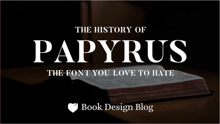 "The words ""the history of Papyrus: teh font you love to hate"" in white with an image of a bible behind it"